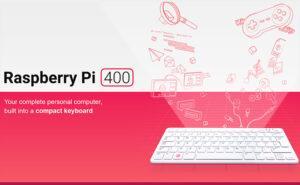 Presentación de la Raspberry Pi 400